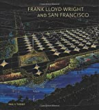 img - for Frank Lloyd Wright and San Francisco book / textbook / text book