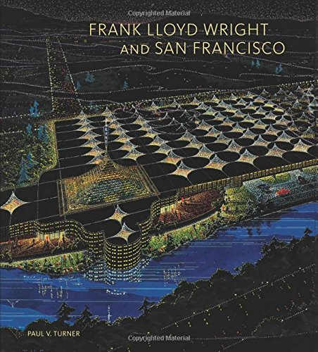 - Frank Lloyd Wright and San Francisco