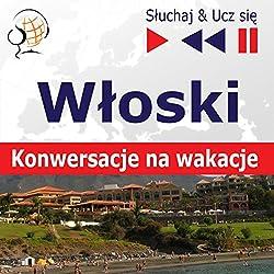 Wloski - Konwersacje na wakacje (Sluchaj & Ucz sie)