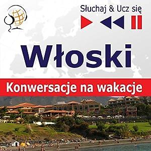 Konwersacje na wakacje - Wloski (Sluchaj & Ucz sie) Hörbuch
