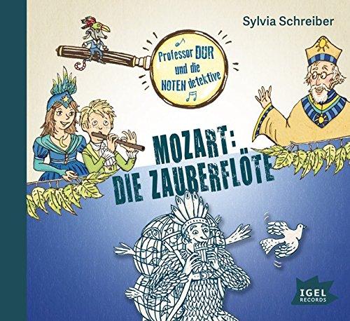 Prof. Dur und die Notendetektive: Mozart: Die Zauberflöte
