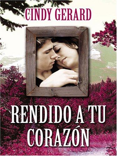 Rendido a tu Corazon (Spanish Edition) by Brand: Thorndike Press