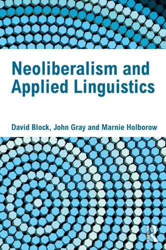 Neoliberalism and Applied Linguistics (The Politics Of Tesol Education)