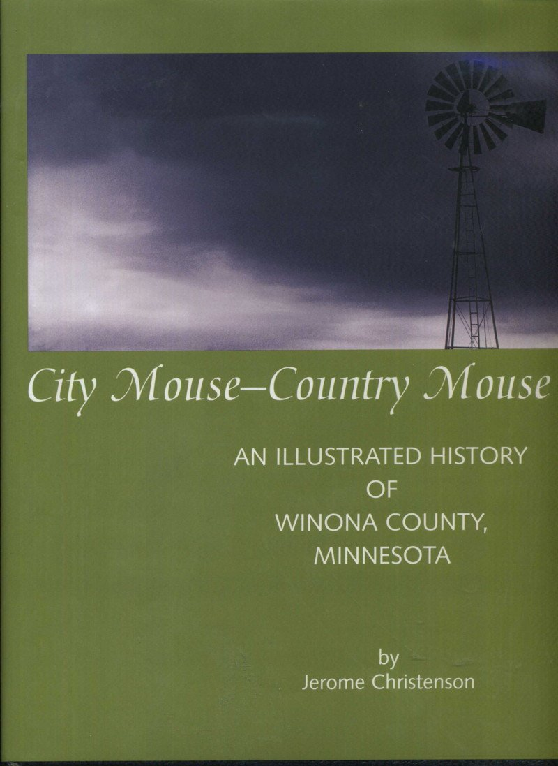 Download City Mouse-Country Mouse: An Illustrated History of Winona County, Minnesota pdf epub