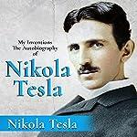 My Inventions: The Autobiography of Nikola Tesla   Nikola Tesla
