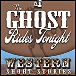 The Ghost Rides Tonight | Max Brand