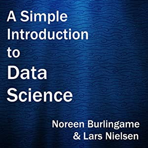 A Simple Introduction to Data Science Hörbuch