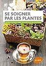 Se soigner par les plantes par Labescat