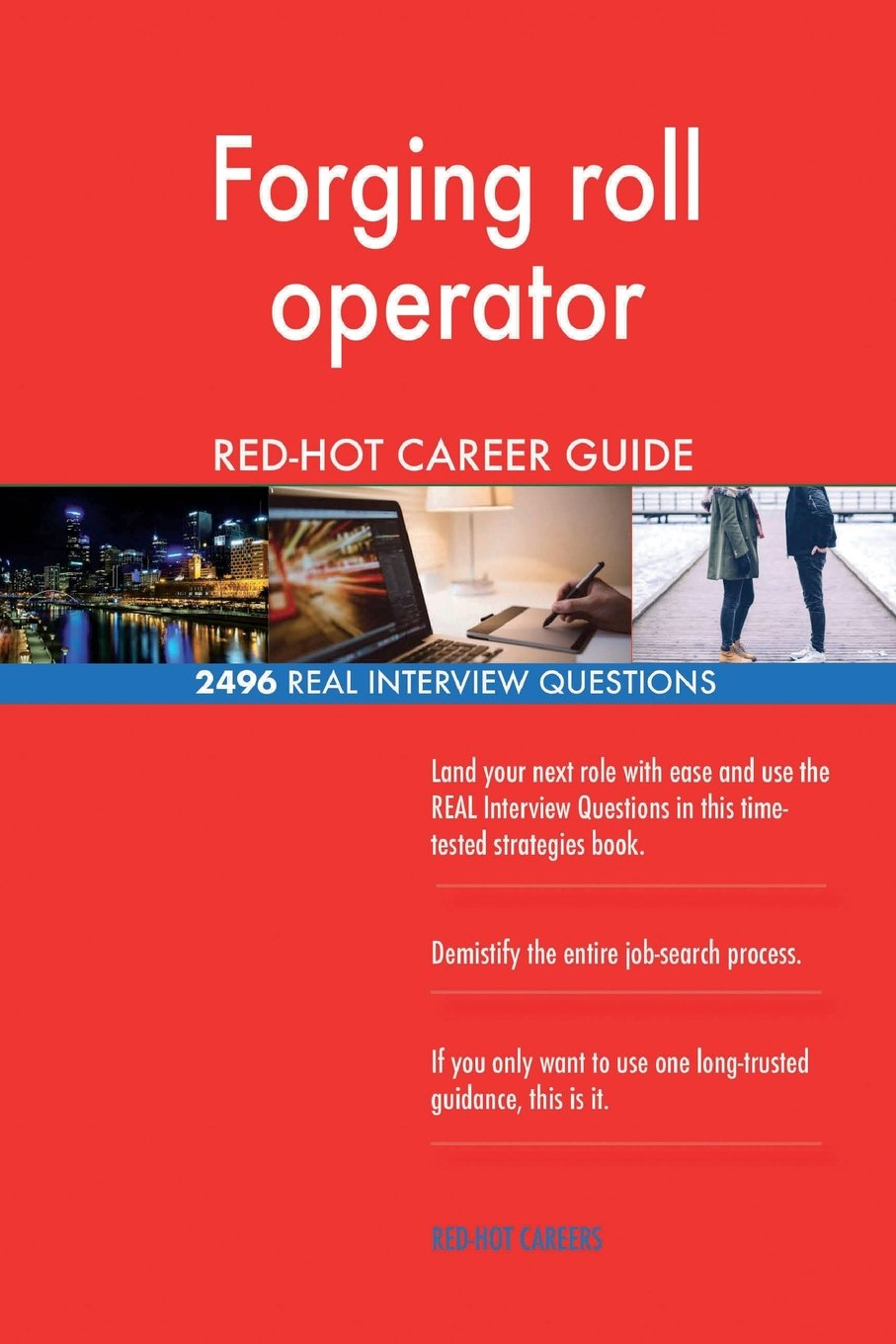 Forging roll operator RED-HOT Career Guide; 2496 REAL Interview Questions PDF