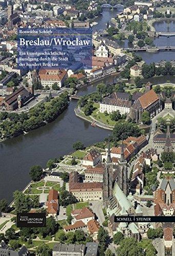 Breslau/Wroclaw: Ein kunstgeschichtlicher Rundgang durch die Stadt der hundert Brücken (Große Kunstführer / Große Kunstführer / Potsdamer Bibliothek östliches Europa)