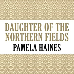 Daughter of the Northern Fields Audiobook