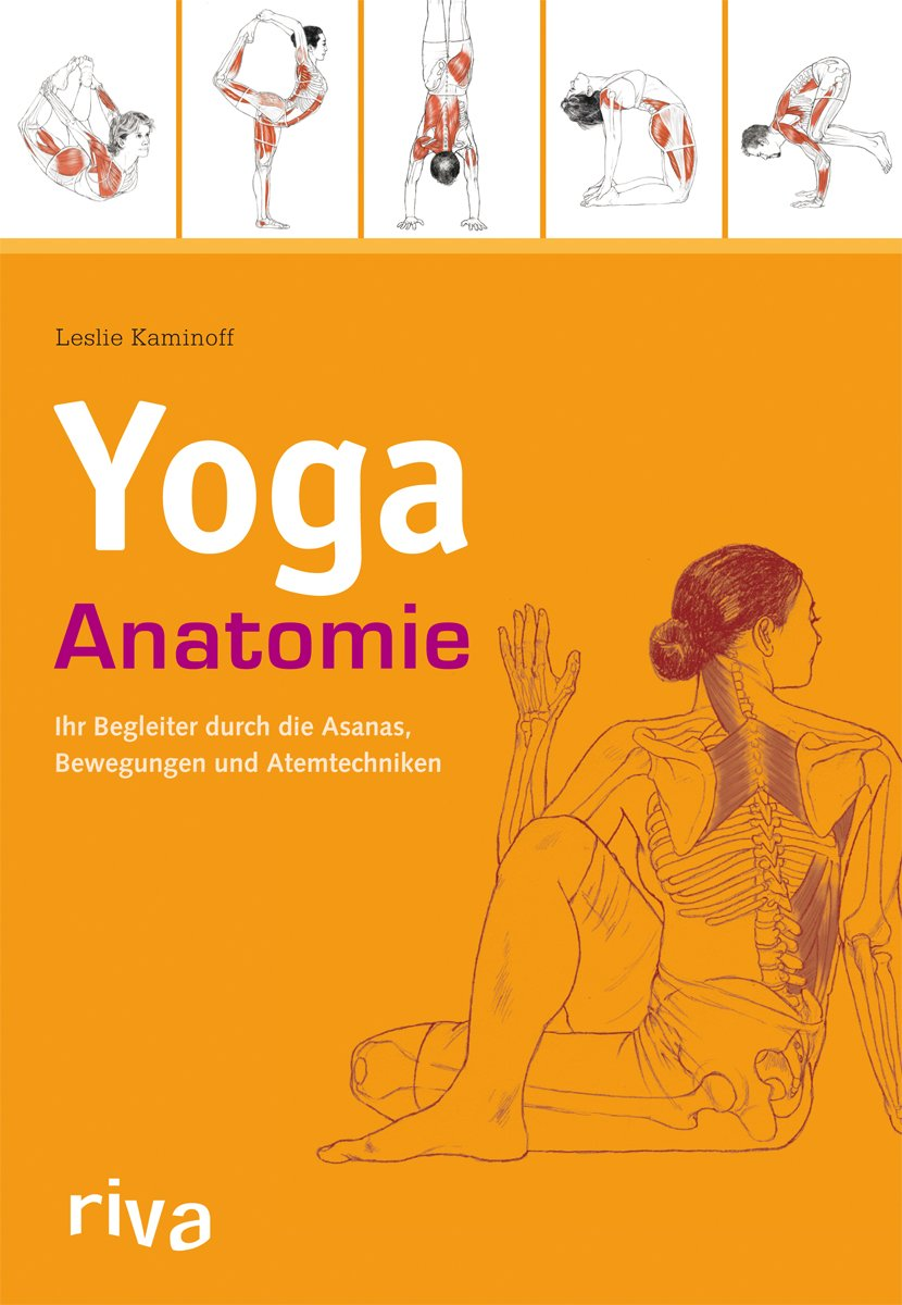 Yoga-Anatomie: Amazon.de: Leslie Kaminoff: Bücher