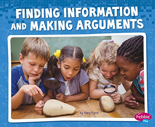 Finding Information and Making Arguments (Science and Engineering Practices)