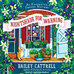 Nightshade for Warning: Enchanted Garden Mystery Series, Book 2 | Bailey Cattrell