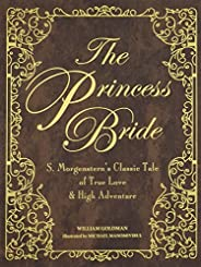 The Princess Bride Deluxe Edition HC: S. Morgenstern's Classic Tale of True Love and High Adven