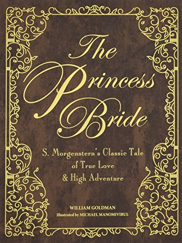 (The Princess Bride Deluxe Edition HC: S. Morgenstern's Classic Tale of True Love and High Adventure)