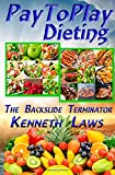 Pay to Play Dieting, Kenneth Laws, 1499185340