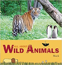 All About Wild Animals Macks World Of Wonder 2014 06 10 Amazon