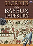 Secrets of the Bayeux Tapestry (Pitkin History)