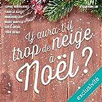 Y aura-t-il trop de neige à Noël ? | Isabelle Alexis,Tonie Behar,Adèle Bréau,Sophie Henrionnet,Marianne Levy,Marie Vareille