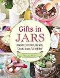 Gifts in Jars: Homemade Cookie Mixes, Soup Mixes, Candles, Lotions, Teas, and More!