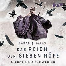 Sterne und Schwerter (Das Reich der sieben Höfe 3) Hörbuch von Sarah J. Maas Gesprochen von: Ann Vielhaben, Simon Jäger