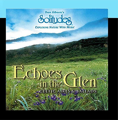 Price comparison product image Echoes in the Glen: Celtic Aires & Ballads