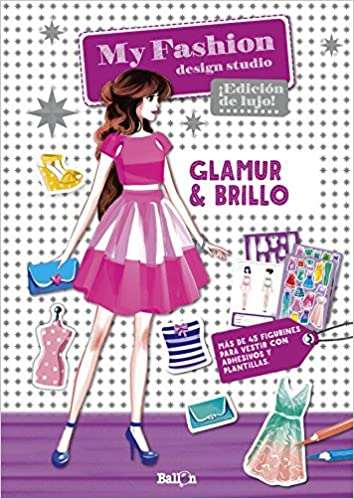 Amazon Com My Fashion Design Studio Glamur Brillo Castellano My Fashion Design Studio Castellano Spanish Edition 9789463074841 Ballon Codina Teresa Books