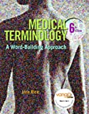 Medical Terminology : A Word-Building Approach Value Package (includes OneKey Blackboard, Student Access Kit, Medical Terminology), Rice, Jane, 0132425734
