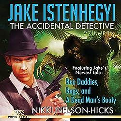 Jake Istenhegyi: The Accidental Detective, Volume 1