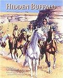 Hidden Buffalo, Rudy Wiebe, 088995285X