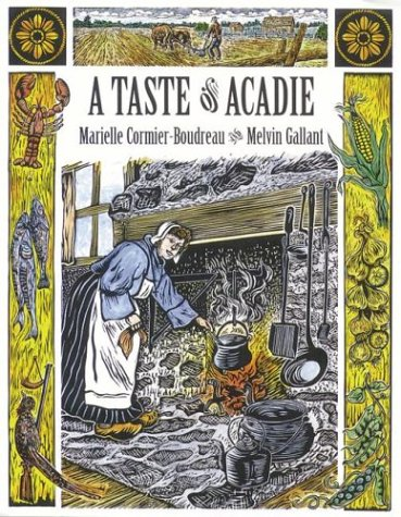 A Taste of Acadie by Marielle Cormier-Boudreau, Melvin Gallant
