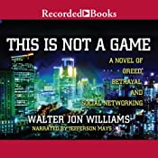 This Is Not a Game | Walter Jon Williams