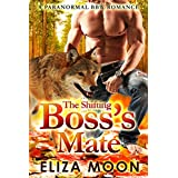 ROMANCE: PARANORMAL ROMANCE: The Shifting Boss's Mate (Alpha Werewolf Billionaire BBW Pregnancy Romance) (Shifter Fantasy Young Adult Romance)