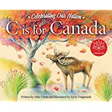 C is for Canada: Celebrating Our Nation