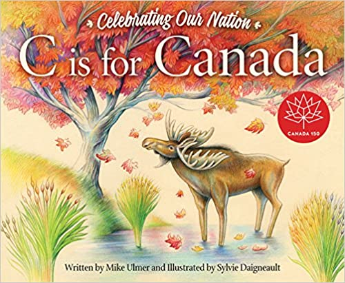 Celebrating Our Nation C is for Canada