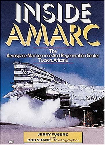 Inside Amarc: The Aerospace Maintenance and Regeneration Center, Tucson, - Tucson In Outlets
