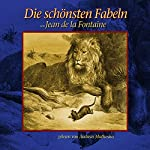 Die schönsten Fabeln von Jean de La Fontaine | Jean de la Fontaine