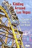 Kidding Around Las Vegas, Kathy Espin, 0929712293