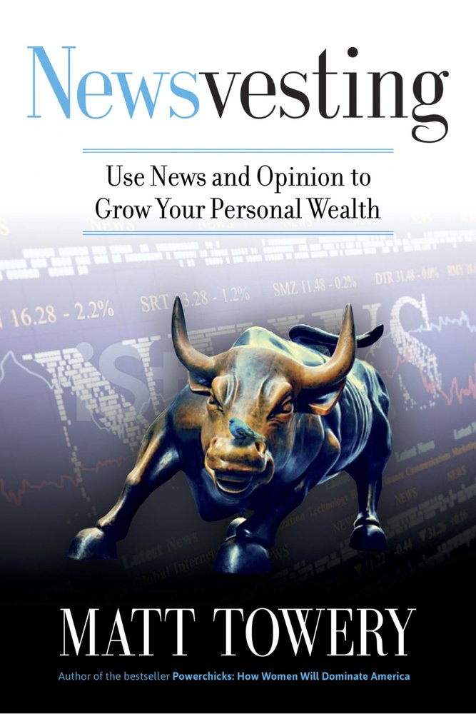 Newsvesting: Use News and Opinion to Grow Your Personal Wealth