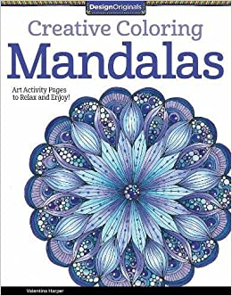 Creative Coloring Mandalas Art Activity Pages To Relax And Enjoy Valentina Harper 8601419635429 Amazon Books