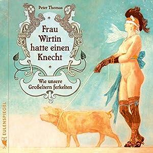 Frau Wirtin hatte einen Knecht Hörbuch