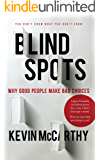 BlindSpots: Why Good People Make Bad Choices