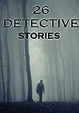 26 Detective Stories: Anthology (English Edition)