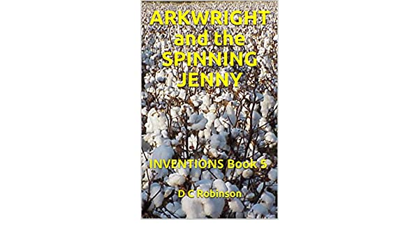 ARKWRIGHT and the SPINNING JENNY: INVENTIONS Book 5 (English ...
