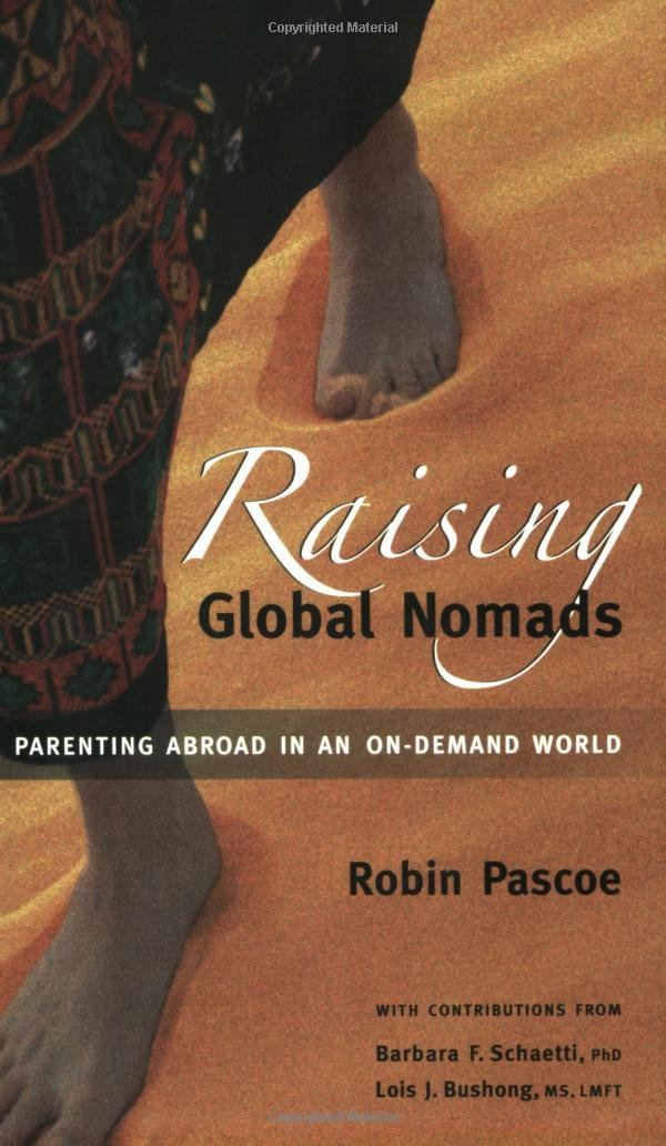 Download Raising Global Nomads: Parenting Abroad in an On-Demand World ebook