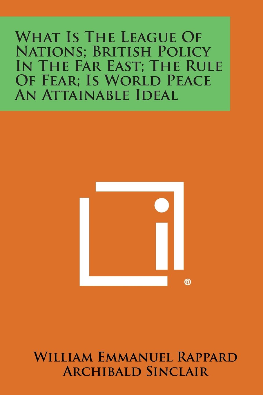 Download What Is the League of Nations; British Policy in the Far East; The Rule of Fear; Is World Peace an Attainable Ideal pdf epub