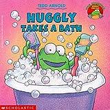 Huggly Takes a Bath, Tedd Arnold, 0590117602