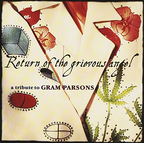 Return Of The Grievous Angel: A Tribute To Gram Parsons by Almo Sounds
