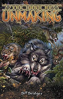 The Song of Unmaking (World of Darkness) by [Bridges, Bill, Onyx Path Publishing]